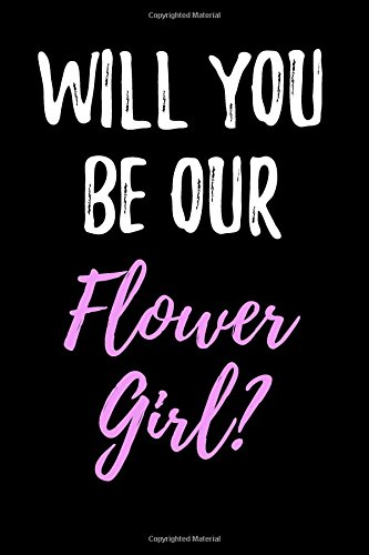 Download Will You Be Our Flower Girl?: Blank Lined Journal pdf epub