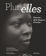 Plurielles, femmes de la diaspora africaine par Jacinthe Mazzocchetti