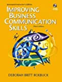 Improving Business Communication Skills, Roebuck, Deborah, 0130311146
