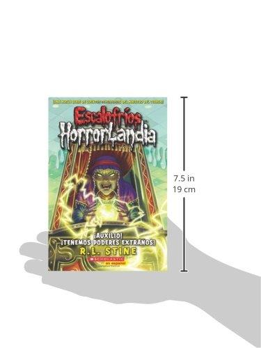 Escalofríos HorrorLandia #10: ¡Auxilio! ¡Tenemos poderes extraños!: (Spanish language edition of Goosebumps HorrorLand #10: Help! We Have Strange Powers!) (Spanish Edition) by Scholastic