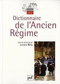 Dictionnaire de l'Ancien Régime par Bély