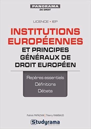 Livres Institutions européennes et principes généraux de droit européen : préparer les TD et réviser les examens avec des fiches de synthèse pdf, epub