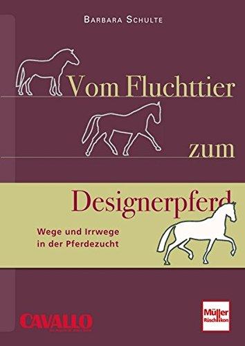 Vom Fluchttier zum Designerpferd: Wege und Irrwege in der Pferdezucht