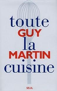 Toute la cuisine par Guy Martin