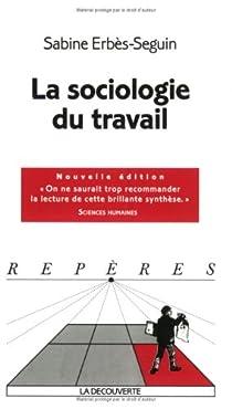 La sociologie du travail par Erbès-Seguin
