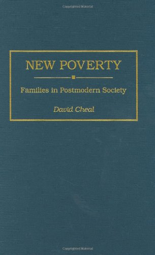 New Poverty: Families in Postmodern Society (Contributions in Sociology (Hardcover))