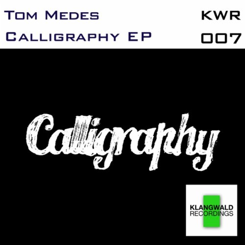 Calligraphy Original Mix By Tom Medes On Amazon Music