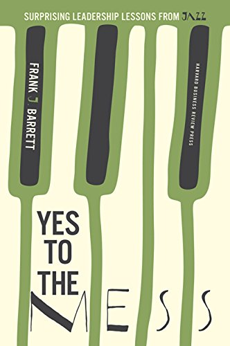 Yes to the Mess: Surprising Leadership Lessons from - Suite Jazz Spiritual