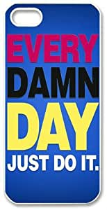 Seller online store EVERY DAMN DAY JUST DO IT iphone 5 cover case