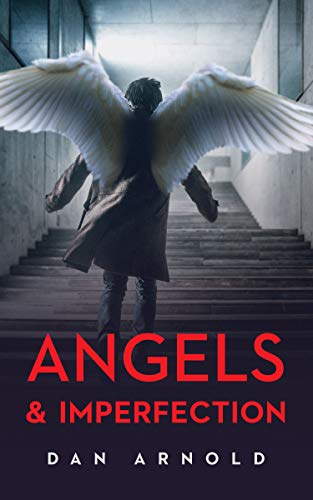 Angels & Imperfection by [Arnold, Dan]
