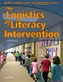 Logistics of Literacy Intervention Elementary Book, Joanne Klepeis Allain, 1602188157