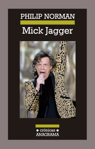 Mick Jagger (Spanish Edition) (Cronicas Anagrama)