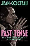 Past Tense: The Cocteau Diaries Volume 1