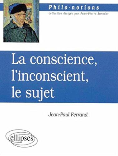 La conscience linconscient et le sujet (French) Paperback – September 12, 2001