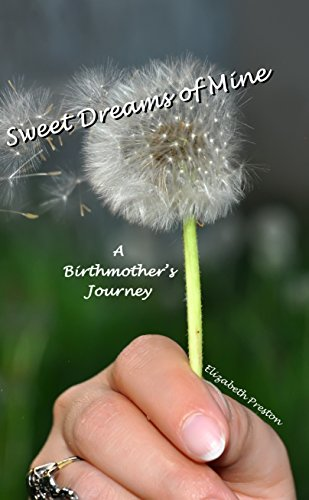 Amazon sweet dreams of mine a birthmothers journey ebook sweet dreams of mine a birthmothers journey by preston elizabeth fandeluxe Epub