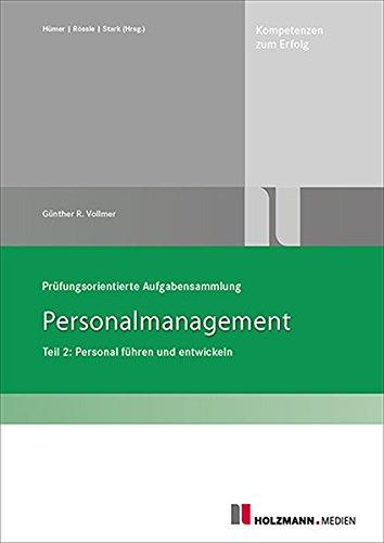 Prüfungsorientierte Aufgabensammlung Personalmanagement Teil 2: Personal führen und entwickeln