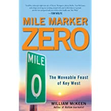 Mile Marker Zero: The Moveable Feast of Key West