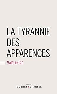 La tyrannie des apparences par Valérie Clo