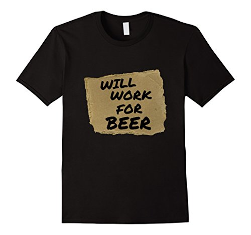 Mens Will Work For Beer Halloween costume Adult T-shirt Small Black