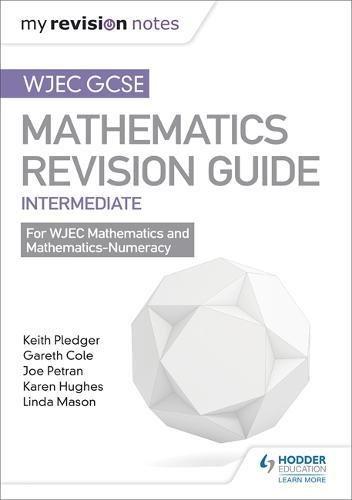 WJEC GCSE Maths Intermediate: Mastering Mathematics Revision Guide: WJEC GCSE Maths Intermediate: Revision Guide Interme