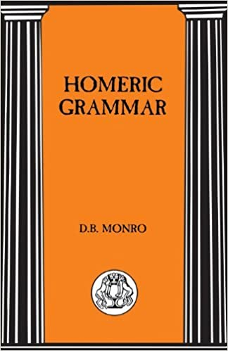 Homeric Grammar (BCP Advanced Language) by D. B. Monro (2013-04-01)