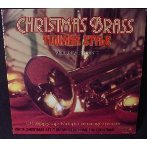 Christmas Brass   Tijuana Style   Volume One