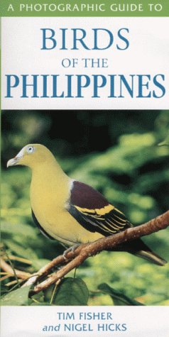 A Photographic Guide to Birds of the Philippines (Photoguides) (A Guide To The Birds Of The Philippines)