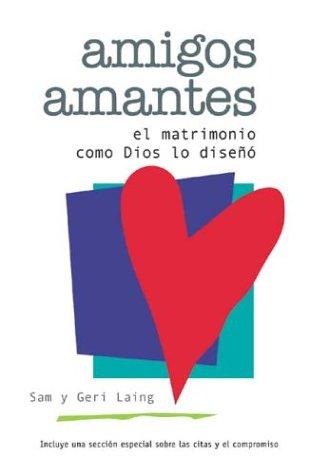Amigos amantes: El matrimonio como Dios lo diseñó by Brand: Dpi