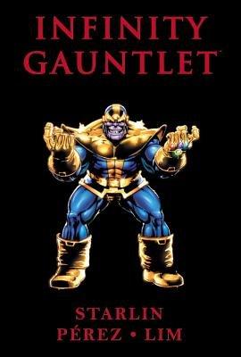 Infinity Gauntlet [INFINITY GAUNTLET] [Paperback]