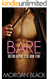 Bare (Billionaire Romance) (Boston Buyer's Club Book 4)