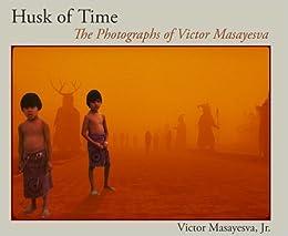 Husk of Time: The Photographs of Victor Masayesva (Sun Tracks)