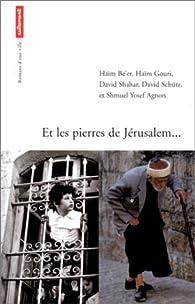Et les pierres de Jérusalem... par  Collectif