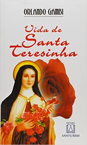 vida de santa teresinha orlando gambi 9788572004756 amazon com books amazon com