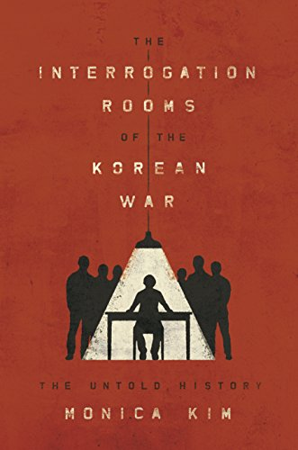 Image of The Interrogation Rooms of the Korean War: The Untold History