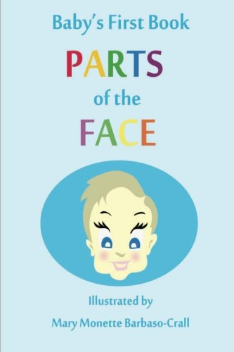 Baby's First Book - Parts of the Face: Baby's First Book (Volume 3) PDF
