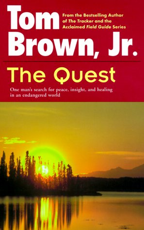 The Quest: One Man's Search for Peace, Insight, and Healing in an Endangered World
