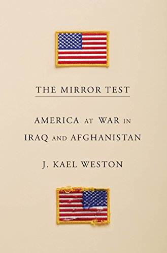 The Mirror Test: America at War in Iraq and Afghanistan