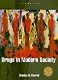 Drugs in Modern Society, Carroll, Charles R., 069729448X