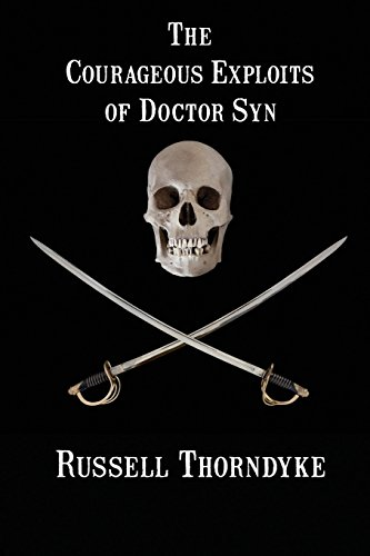 The Courageous Exploits of Doctor Syn (Dr Syn The Scarecrow Of Romney Marsh)