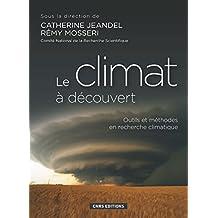 Le climat à découvert (French Edition)