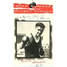 When Dempsey Fought Tunney: Heroes Hokum Storytelling Jazz Age