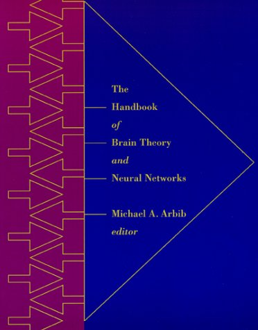 The Handbook Of Brain Theory And Neural Networks (Bradford Books)