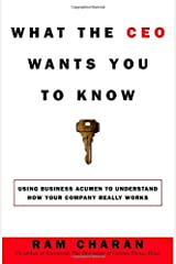 What the CEO Wants You to Know : How Your Company Really Works Hardcover