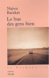 Le Bus des gens bien par Najwa Barakat