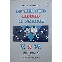 Le Théâtre libéré de Prague : Voskovec et Werich