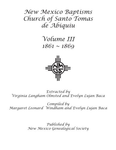 (New Mexico Baptisms: Church of Santo Tomas de Abiquiu: Vol. III 1861-1869)