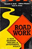 img - for Road Work: A New Highway Pricing and Investment Policy book / textbook / text book