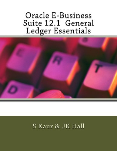 Oracle E-Business Suite 12.1  General Ledger Essentials
