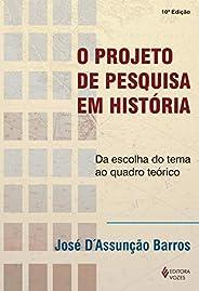 Projeto de pesquisa em história: Da escolha do tema ao quadro teórico