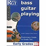 Bass Guitar Playing: Early Grades: Preliminary Grade to Grade Two